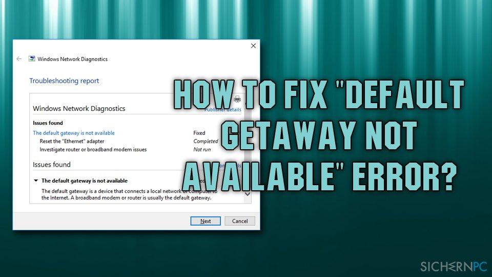 "Fix ""Default getaway not available"" error"