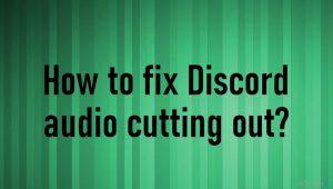 Wie behebt man einen abgehackten Ton in Discord?