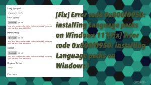 [Lösung] Fehlercode 0x800f0950: Sprachpakete in Windows installieren?