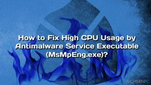 Wie behebt man eine hohe CPU-Auslastung der Antimalware Service Executable (MsMpEng.exe)?