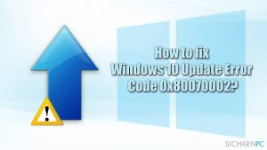 Wie behebt man in Windows 10 den Update-Fehler 0x80070002?