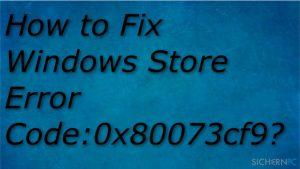 Wie behebt man den Windows Store-Fehler 0x80073cf9?