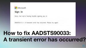 Wie behebt man AADSTS90033: Ein vorübergehender Fehler ist aufgetreten?