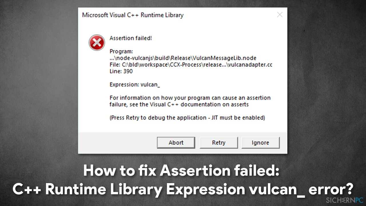 How to fix Assertion failed:  C++ Runtime Library Expression vulcan_ error?