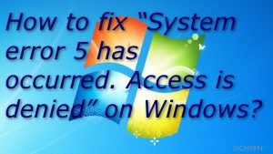 """Wie behebt man """"Systemfehler 5 aufgetreten. Zugriff verweigert"""" unter Windows?"""