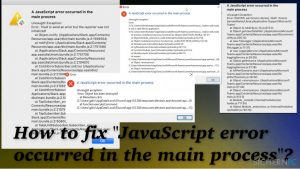 "Wie behebt man den Fehler ""JavaScript error occurred in the main process""?"