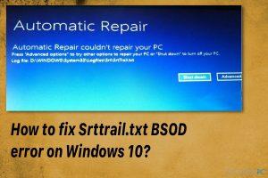 Wie behebt man den Srttrail.txt-Bluescreen unter Windows 10?
