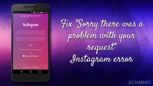 """Wie behebt man den Instagram-Fehler """"Leider ist bei deiner Anfrage ein Problem aufgetreten""""?"""